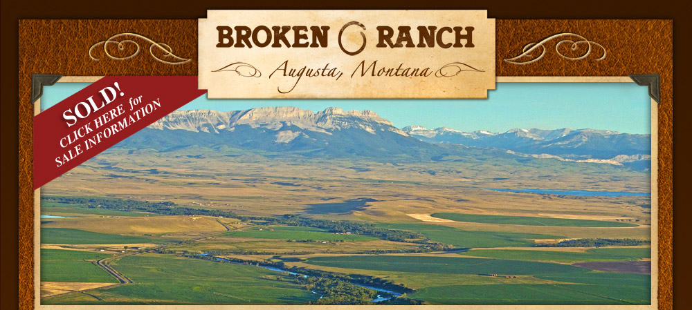 The Broken O Ranch. Augusta, Montana